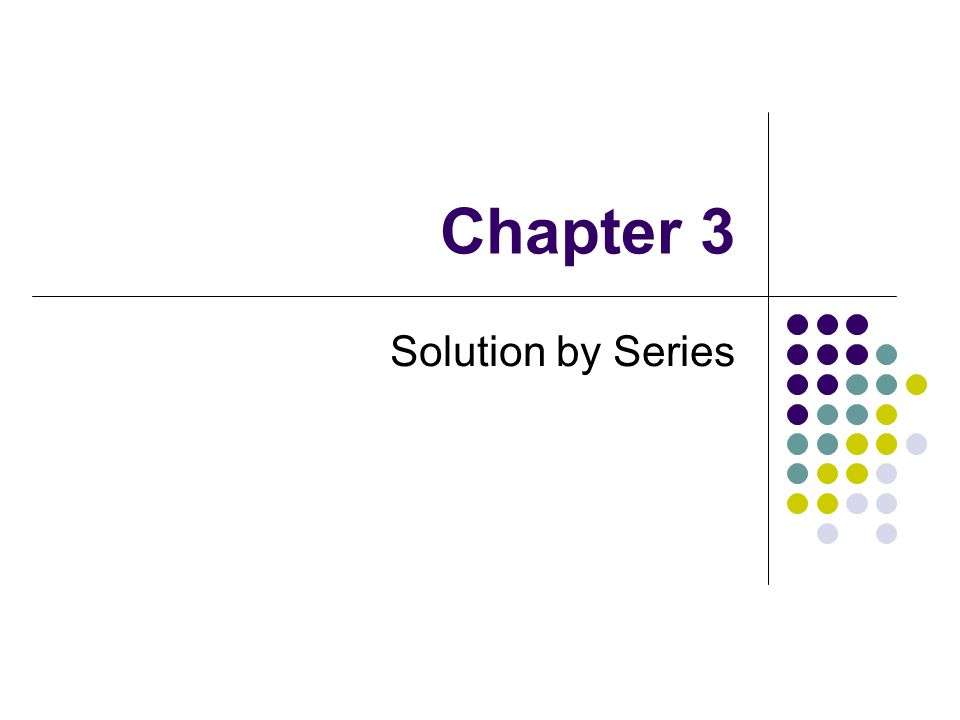 Chapter 3 Solution by Series