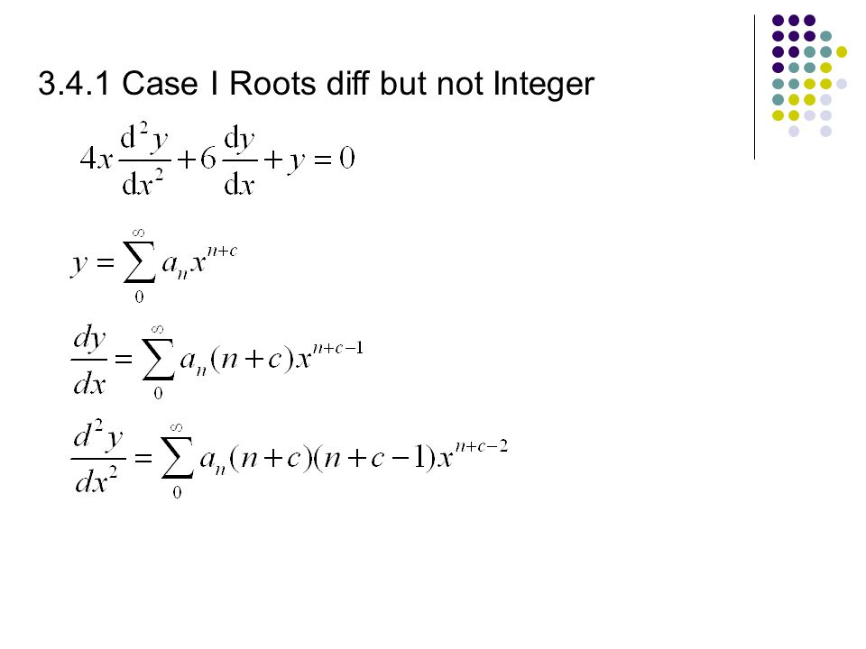 3.4.1 Case I Roots diff but not Integer