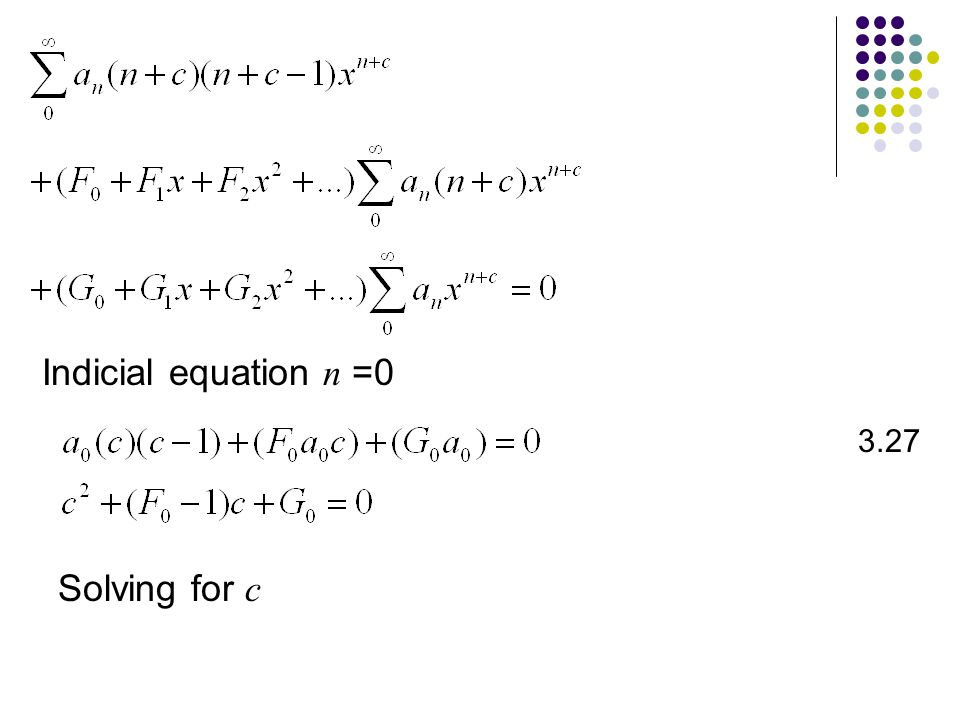 3.27 Indicial equation n =0 Solving for c