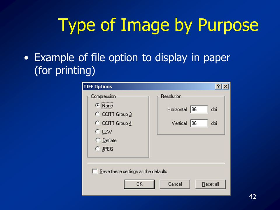 42 Type of Image by Purpose Example of file option to display in paper (for printing)