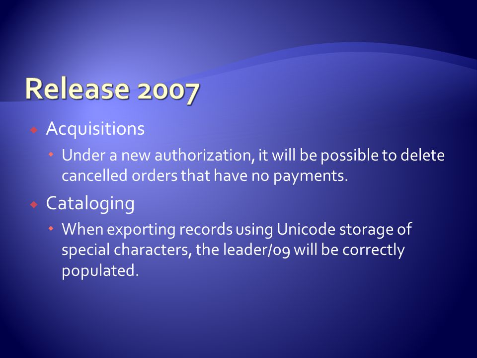  Acquisitions  Under a new authorization, it will be possible to delete cancelled orders that have no payments.