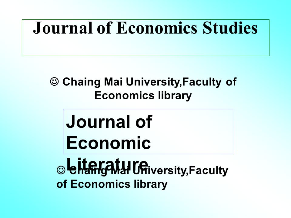 Journal of Economics Studies Chaing Mai University,Faculty of Economics library Journal of Economic Literature Chaing Mai University,Faculty of Economics library
