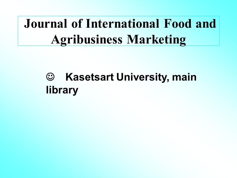 Journal of International Food and Agribusiness Marketing Kasetsart University, main library