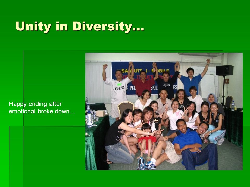 Unity in Diversity… Happy ending after emotional broke down…