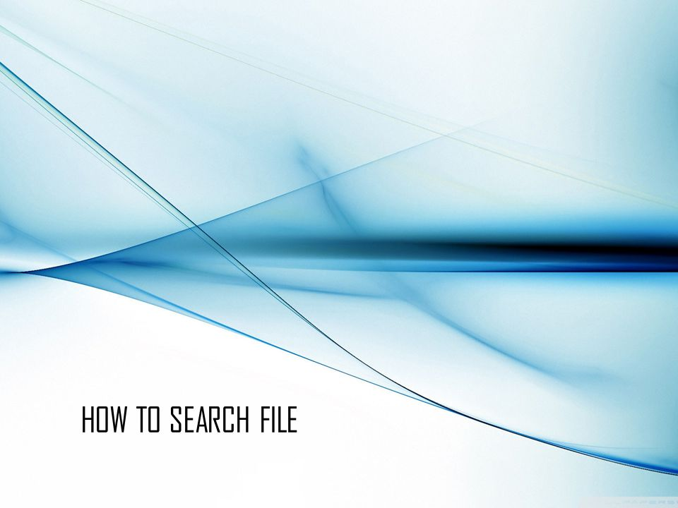 HOW TO SEARCH FILE