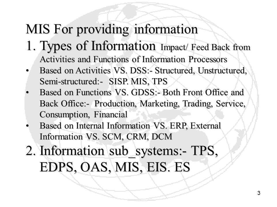 3 MIS For providing information 1.Types of Information Impact/ Feed Back from Activities and Functions of Information Processors Based on Activities VS.