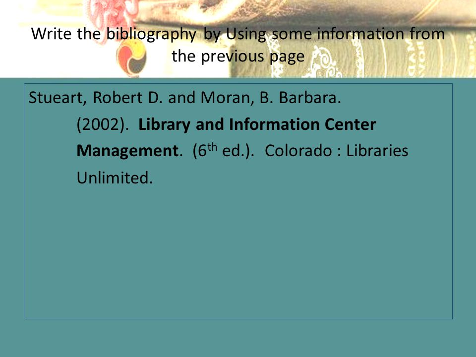 Write the bibliography by Using some information from the previous page Stueart, Robert D.