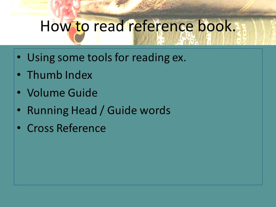 How to read reference book. Using some tools for reading ex.
