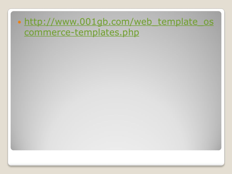 http://www.001gb.com/web_template_os commerce-templates.php http://www.001gb.com/web_template_os commerce-templates.php